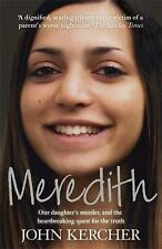 Meredith: Our Daughter's Murder and the Hearbreaking Quest for the Truth, Kerche