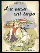 VISENTINI OLGA LA CASA SUL LAGO SEI 1954 ILLUSTRATO CONCETTINA VILLAROEL PECCHI