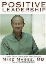 Positive Leadership: A Moral Survival Manual for the Home by