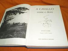 Lucio Lami, A cavallo come e dove, Aldo martello Editore