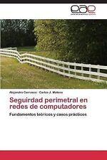 Seguirdad Perimetral en Redes de Computadores by Carrasco Alejandro and...