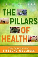 The Pillars of Health: Your Foundations for Lifelong Wellness-ExLibrary