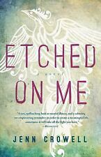 Jenn Crowell - Etched On Me (2014) - Used - Trade Paper ( ARC Paperback)