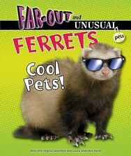 Ferrets: Cool Pets! (Far-Out and Unusual Pets)-ExLibrary