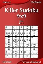 Killer Sudoku 9x9 - Easy - Volume 2 - 270 Puzzles by Nick Snels (2014,...