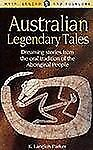 Australian Legendary Tales Collected fromvarious tribes by Parker, Mrs. K. Lang