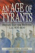 An Age of Tyrants: Britain and the Britons, A.D. 400-600 (Humanities; 1004), Sny