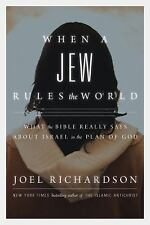 When A Jew Rules the World: What the Bible Really Says about Israel in the Plan
