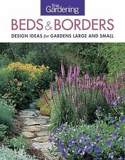 Fine Gardening Beds and Borders : Design Ideas for Gardens Large and Small by...