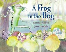 A Frog in the Bog by Karma Wilson (2003, Hardcover)