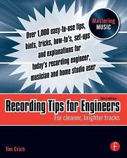 Recording Tips for Engineers : For Cleaner, Brighter Tracks by Tim Crich...
