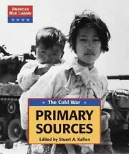The Cold War: Primary Sources (American War Library) by Kallen, Stuart A.