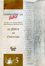 Camille Focant et al. = LE JÉSUS DE L'HISTOIRE