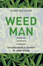 Weed Man: The Remarkable Journey of Jimmy Divine - Acceptable - McCaslin, John -