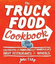 The Truck Food Cookbook: 150 Recipes and Ramblings from America's Best Restauran