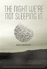 The Night We're Not Sleeping In (Kathryn A. Morton Prize in Poetry) - LikeNew -