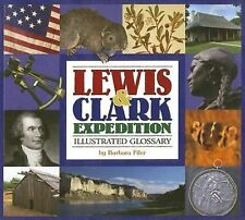 Lewis and Clark Expedition Illustrated Glossary by Barbara Fifer (2003,...