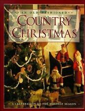 An Old-Fashioned Country Christmas: A Celebration of the Holiday Season