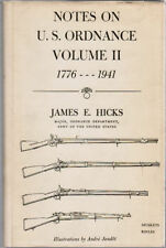 Notes on U.S. Ordnance Volume II, 1776-1941 by James E. Hicks/military weapons