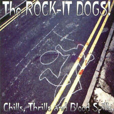 Rock-It Dogs Chills Thrills and Blood Spills CD NEW Psychobilly Punk Rock