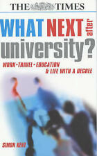 What Next After University?: Work, Travel, Education a