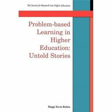 Problem-based Learning in Higher Education : Untold Stories by Maggi...