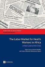 The Labor Market for Health Workers in Africa: A New Look at the Crisis (Direct