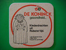 Beer COASTER Mat ~*~ DE KONINCK Belgian Brewery ~ 1600-1640 Woman's Formal Dress