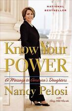 Know Your Power by Nancy Pelosi with Amy Hill Hearth (2008 Paperback) S7071