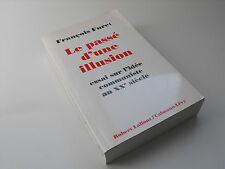 Le passé d'une illusion , Essai sur l'idée communiste au XXe siècle 1995  livre