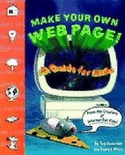 Make Your Own Web Page : A Guide for Kids by Ted Pedersen (1998, Paperback)