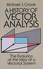 A History of Vector Analysis: The Evolution of the Idea of a Vectorial System, M