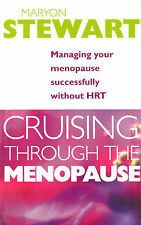 Cruising Through The Menopause: Managing Your Menopause Successfully Without HRT