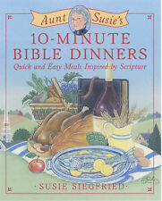 Aunt Susie's 10-Minute Bible Dinners: Quick and Easy Recipes Inspired by...