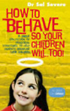 Sal Severe How to Behave So Your Children Will Too! Very Good Book