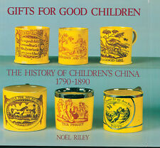 GIFTS FOR GOOD CHILDREN: PART 1 - THE HISTORY OF CHILDREN'S CHINA 1790-1890