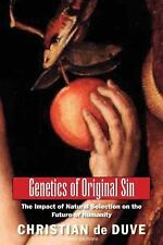 Genetics of Original Sin: The Impact of Natural Selection on the Future of Human