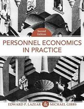 Personnel Economics in Practice by Michael Gibbs and Edward P. Lazear (2008,...