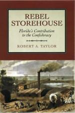 Rebel Storehouse: Florida's Contribution to the Confederacy (Alabama F-ExLibrary