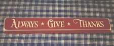 """Rustic Primitive Country Wood sign w/ engraved words """"ALWAYS GIVE THANKS"""""""