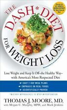 The DASH Diet for Weight Loss: Lose Weight and Keep It Off--the Healthy Way--wit