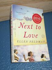 Next to Love by Ellen Feldman *FREE SHIPPING*  9780812982411