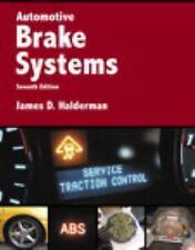 Automotive Systems Bks.: Automotive Brake Systems by James D. Halderman...