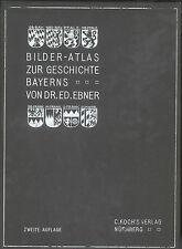 Dr. Ed. Ebner - Bilder-Atlas zur Geschichte Bayerns