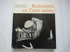 RENCONTRE en TERRE SAINTE, dirigé et commenté par L. KAUFMANN S.J.