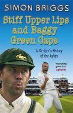 Stiff Upper Lips and Baggy Green Caps: A Sledger's History of the Ashes - Book