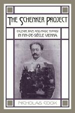 The Schenker Project : Culture, Race, and Music Theory in Fin-de-Siècle...
