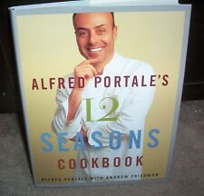 Alfred Portale's 12 Seasons Cookbook Month by Month 1st Edition HB DJ