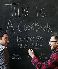 This is a Cookbook: Recipes for Real Life, Eli Sussman, Max Sussman, Very Good,
