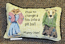 How To Change A Fox Into A Pit Bull ... Marry Her! Tapestry Word Pillow